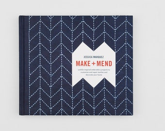 Signed Copy of Make and Mend Book - Sashiko-Inspired Embroidery Projects to Customize and Repair Textiles and Decorate Your Home