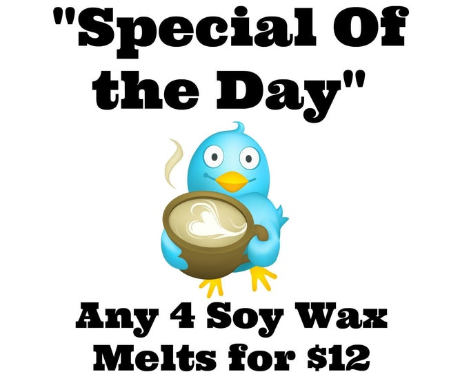 Special Of the Day - Pick 4 Soy Wax Melts