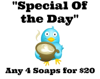 Special Of the Day - Pick 4 Soaps