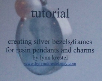 Tutorial - Lesson 1 - Create Silver Bezels Tutorial PDF, learn to make silver bezel charms for resin photo jewelry