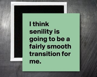FUNNY SENILE POSTCARD I Believe That Senility Is Going To Be An Easy Transition For Me.
