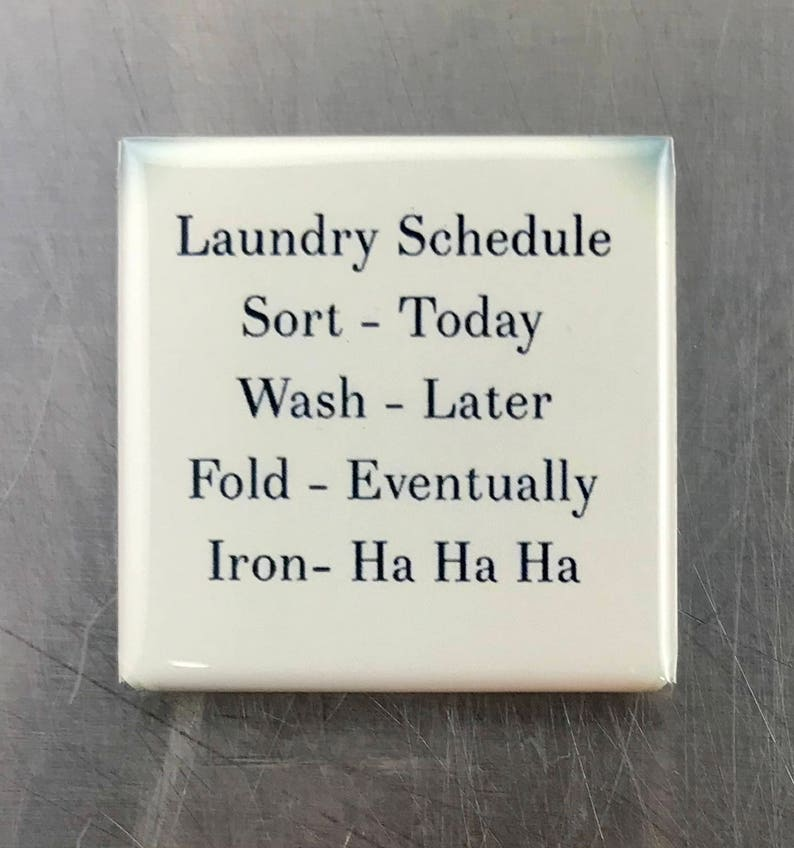 Laundry Schedule...Custom made 1.5 x 1.5  magnet