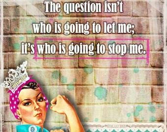 Art Print, Rosie the Riveter, Inspirational, Inspire, Motivational, Sassy, Encouraging, Quote,  Collage Art, Digital Art, Gift, Sassy Art