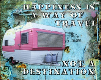 Art Print,Camping,Camper,Camper art,Inspirational Art,Quote,Quote Art,Glamping,Travel, Travel Art, Collage Art,Digital Art, Gift,Unique Gift