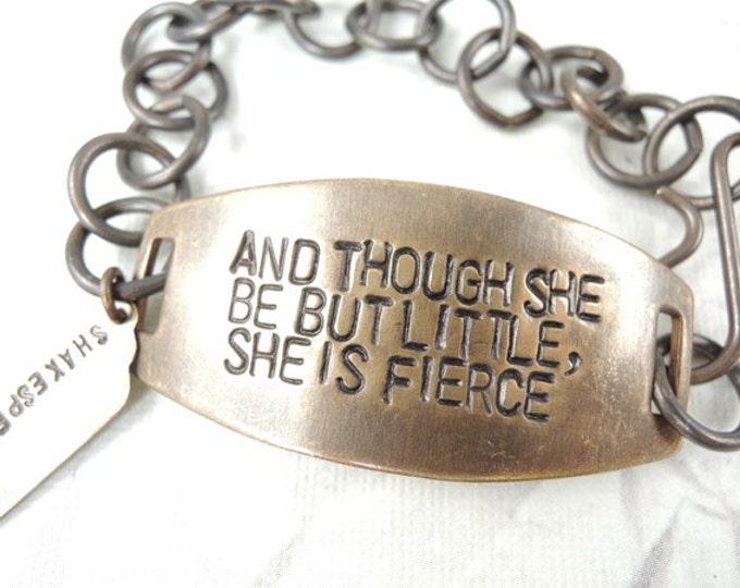 And Though She be but LIttle She is Fierce, Shakespeare Quote Bracelet, Hand stamped jewelry