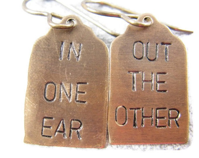 In One Ear Out The Other Stamped Earrings