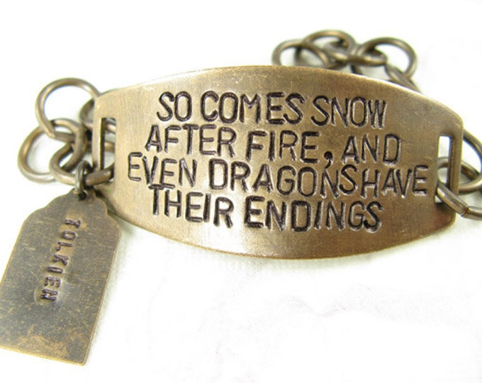 So comes snow after fire and even dragons have their endings Stamped Quote Bracelet