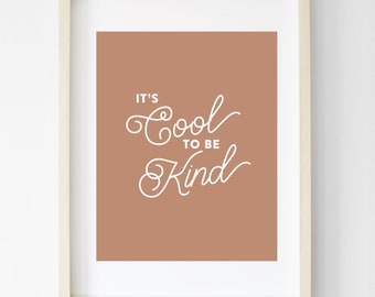 It's Cool to be Kind / Art for Kid's Room / Typographic Art / 11x14 Printable / Digital Print