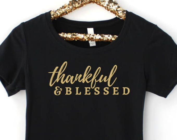 Thankful & Blessed T-shirt, Black Shirt with Gold Foil Print