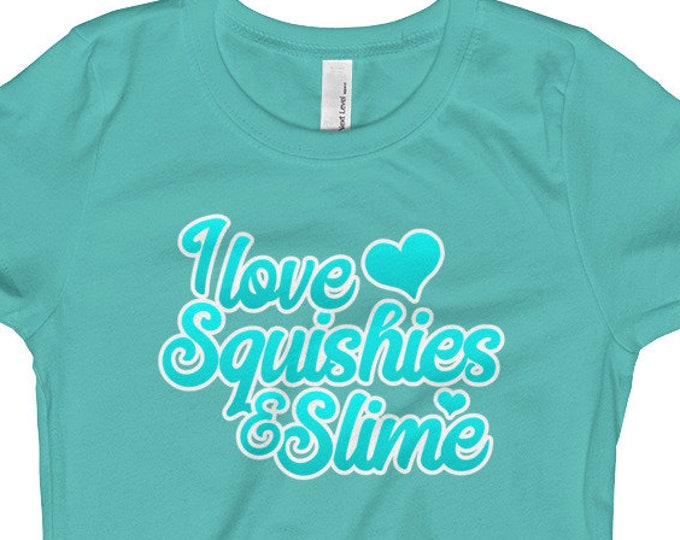 I Love Squishies and Slime, Teal and Turquoise text, Girl's T-Shirt