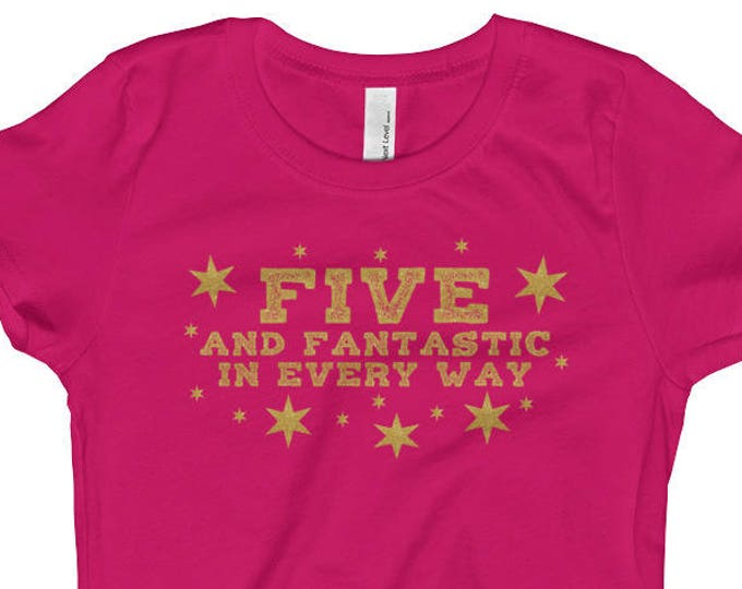 Five and Fantastic In Every Way, Girl's T-Shirt
