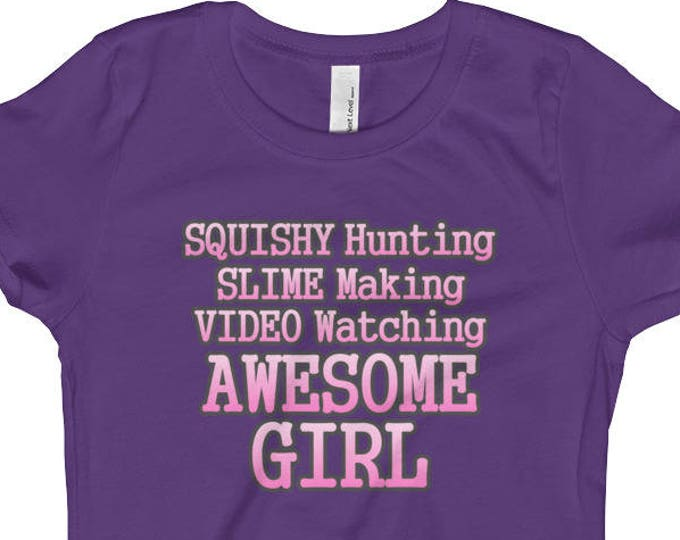Squishy Hunting, Slime Making, Video Watching Awesome Girl's T-Shirt