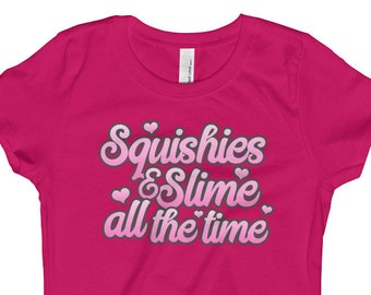 Squishies and Slime, All The Time Girl's T-Shirt