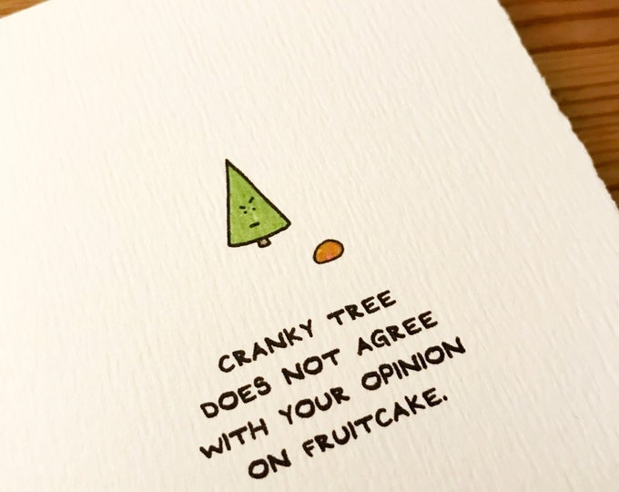 Cranky Tree Does Not Agree With Your Opinion on Fruitcake Christmas Card Merry Christmas Cute Sentiment made in Canada Toronto holiday