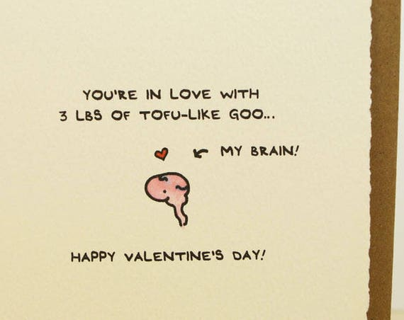 You're In Love With 3 Lbs Of Tofu-Like Goo... My Brain! Happy Valentine's Day Greeting Card Cute Adorable Paper Made in Canada Toronto
