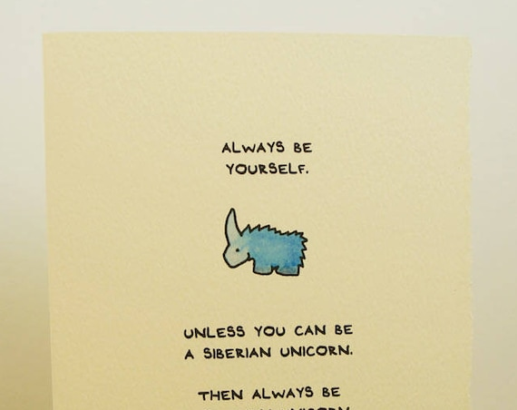 Always Be Yourself. Unless You Can Be A Siberian Unicorn. Greeting Card Cute Adorable made in Canada Unicorn Woolly Pleistocene Paleontology