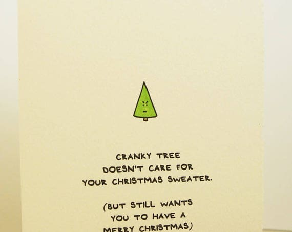 Cranky Tree Doesn't Care For Your Christmas Sweater Christmas Card Merry Christmas Cute Sentiment made in Canada Toronto holiday