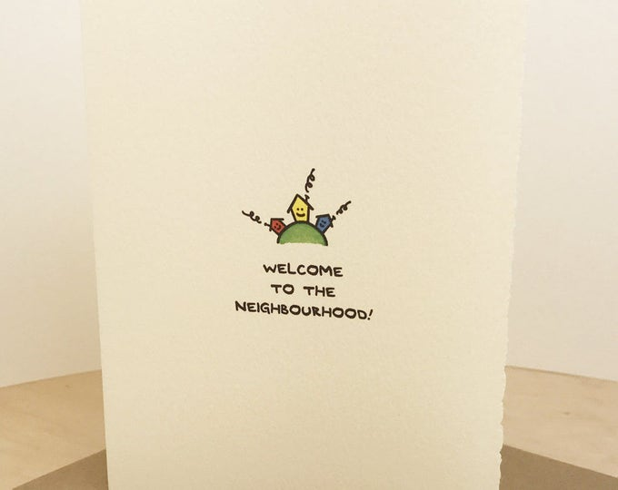Welcome To The Neighbourhood! Cute card, made in Canada on nice paper. house neighbour housewarming home moving happy mail smile francais