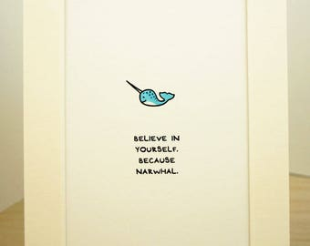 Believe In Yourself. Because Narwhal. Cute adorable kawaii made in Canada made in Toronto nursery print decor narwhal unicorn uplifting