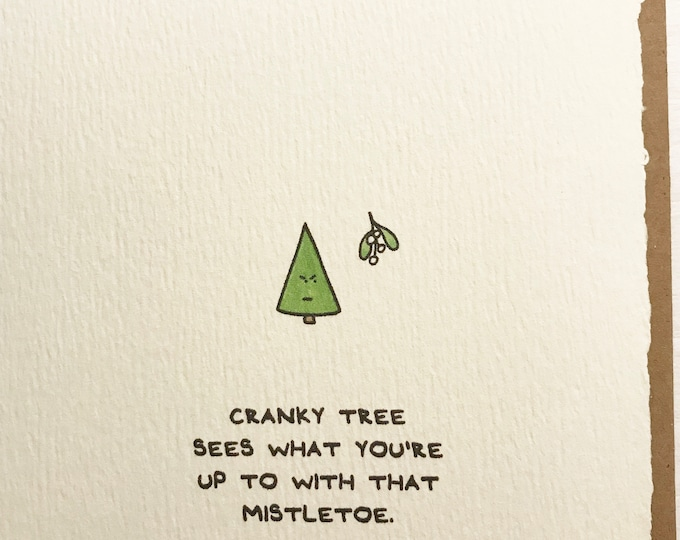Cranky Tree Sees What You're Up To With That Mistletoe Christmas Card Merry Christmas Cute Sentiment made in Canada Toronto happyholidays