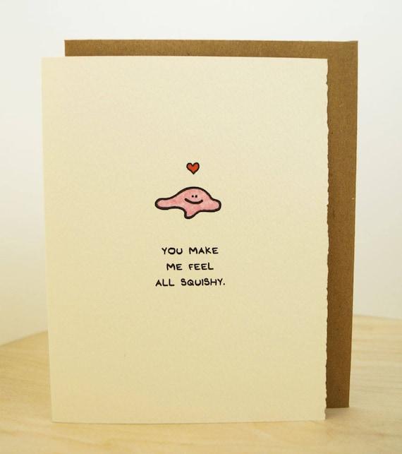 You Make Me Feel All Squishy! Feelings Mushy Greeting Card Cute Adorable Valentine paper made in Canada Toronto feelings