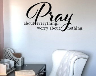Pray about everything...worry about nothing Wall Decal Christian Wall  Words Inspirational Wall Transfer Christian Gift Decal 0aae595f9da3