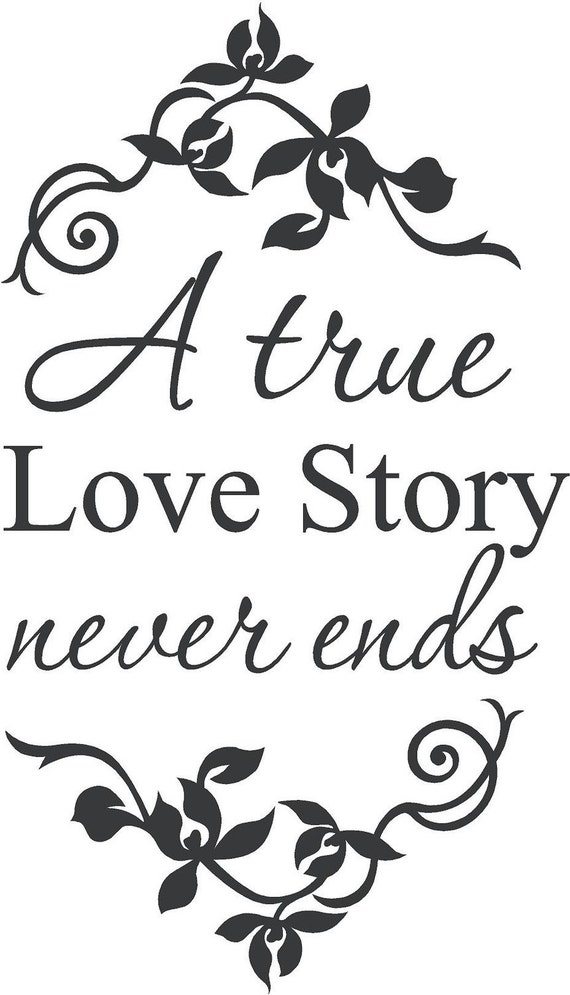 A True Love Story Never Ends Wall Decal Wall Words Wall Tattoo Etsy