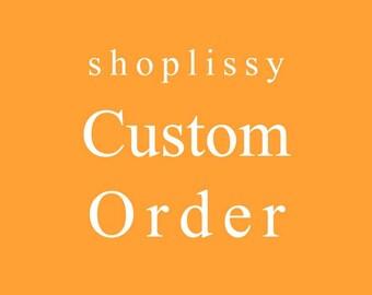 Custom Order ON RESERVE for Cyreena