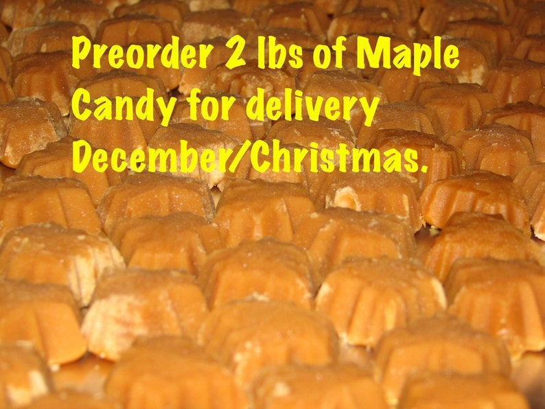 FREE SHIPPING PREORDER 2 lbs of Pure Vermont Maple Candy to be image 0