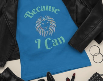 Because I Can Unisex Jersey Short Sleeve Tee / Motivational T Shirt / Inspiration T Shirt / Gift for Her / Shirt For Mom / Daughter Shirt