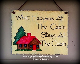 What Happens At The Cabin Stays At The Cabin Hand Painted Decorative 5 x 7 Slate Sign