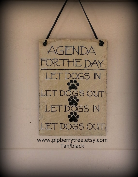 """Pet Wall Art Room Decor Sign 10/"""" X 8/"""" Agenda for Today Let Dog in Let Dog Out"""