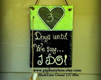 Wedding Countdown Slate Sign/Wedding Countdown Chalkboard/Days Until We Say I Do Slate Sign/Wedding Countdown Plaque/Wedding Slate Sign