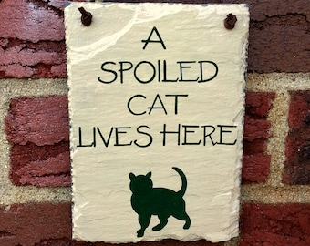 A Spoiled Cat Lives Here Hand Painted Decorative Slate Sign - 1 Silhouette