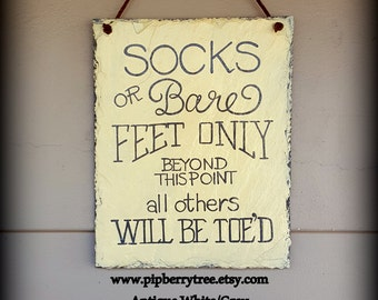 Socks Or Bare Feet Only Beyond This Point All Others Will Be Toed Hand Painted Decorative Slate Sign/ Hand Painted Decorative Slate Sign
