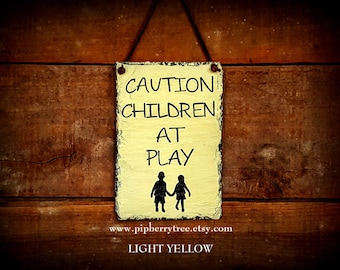 Hand Painted Decorative Slate Sign/ Slate Sign/Caution Children At Play Slate sign/Children Playing Sign/