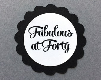 40th Birthday Favor Tags, Fabulous at Forty, Scalloped Embellishments for DIY Cupcake Toppers, Black and White or Your Colors, Set of 12