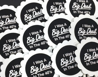 70th Birthday Cupcake Toppers - I Was A Big Deal in The 40's, Black and White or Your Colors,  Set of 12