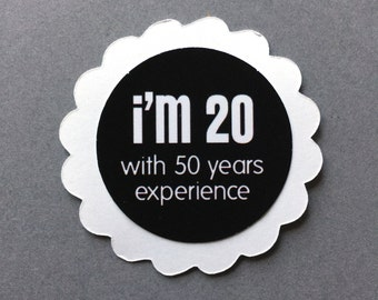 70th Birthday Favor Tags, I'm 20 with 50 Years Experience, Scalloped Embellishments for DIY Cupcake Toppers,  Black and White, Set of 12