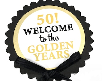 50th Birthday Cake Topper Decoration, 50 Welcome to the Golden Years, Candy Pick, Black, Gold and White