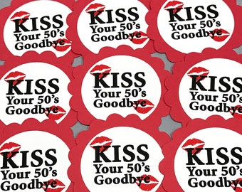 60th Birthday  - Kiss Your 50's Goodbye, Favor Tags, Red and White, READY to SHIP