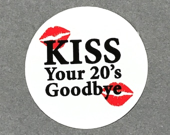 30th Birthday Stickers, Kiss Your 20's Goodbye - Round 1 1/2 Inch, Set of 12