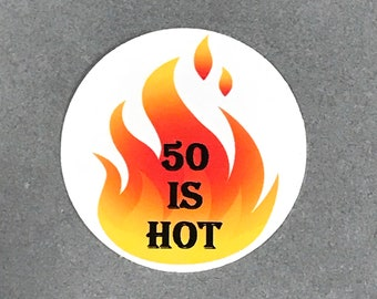 50th Birthday 50 is HOT Stickers - Round 1 1/2 Inch,  Set of 12