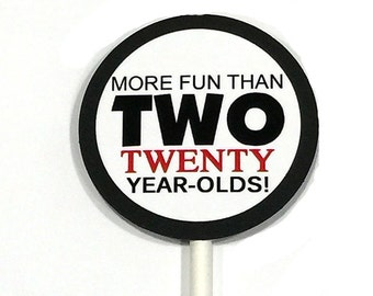 40th Cupcake Toppers - More Fun Than 2 20 Year Olds, Black and White or Your Choice of Colors, Set of 12