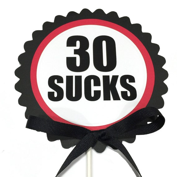 30 Sucks 30th Birthday Cake Topper Black Red And White Or Etsy