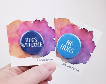 No Hugs Pin — Hugs Welcome Pin — 1.25 inch Pinback Button — Pins for Huggers — Pins for Non-Huggers