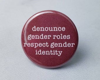Denounce Gender Roles Respect Gender Identity Pin – 1.25 inch Pinback Button
