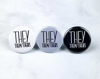 They Them Theirs Pronoun Pin – 1.25 inch Diameter Button – They Them Theirs Pronoun Magnet