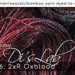 From the Lab - DtO 406: 2xR Oxblood on Silk/Linen/Seacell/Bamboo Yarn Custom Dyed-to-Order