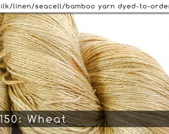 DtO 150: Wheat on Silk/Linen/Seacell/Bamboo Yarn Custom Dyed-to-Order